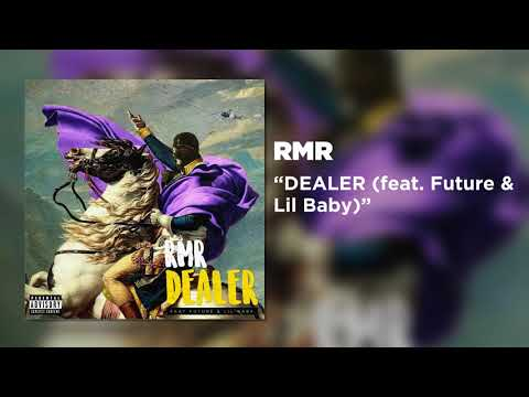 RMR - DEALER (feat. Future & Lil Baby) [Official Audio]
