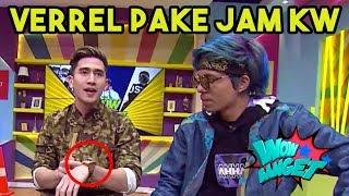TERNYATA VERREL PAKE JAM KW!!? | WOW BANGET (26/02/19) PART 1