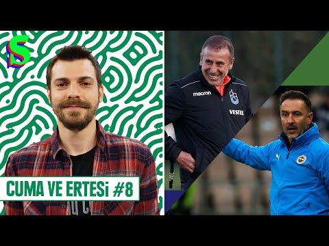 Trabzonspor-Fenerbahçe, Başakşehir-BJK, GS-Konya, Famara Diedhiou, A Milli Takım | Cuma ve Ertesi #8