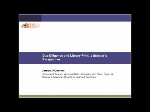 @Risk: A CRL Collections Forum-- Due Diligence and Library Print a Scholar's Perspective