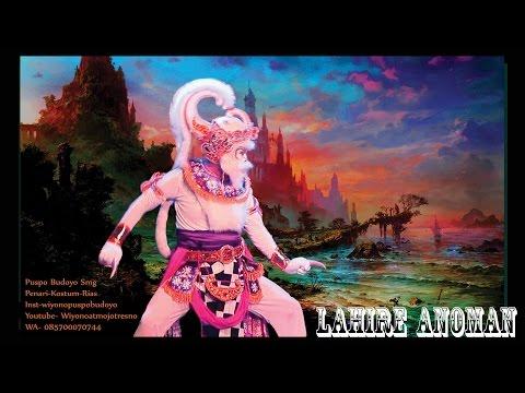 Cerita Wayang Orang : Lahire Anoman ( Serial Ramayana ke 7 )
