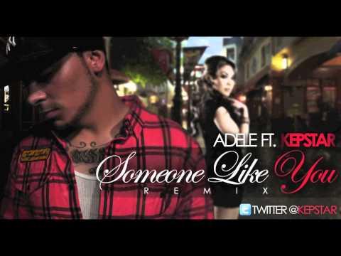 Kepstar - Adele Someone Like You Remix