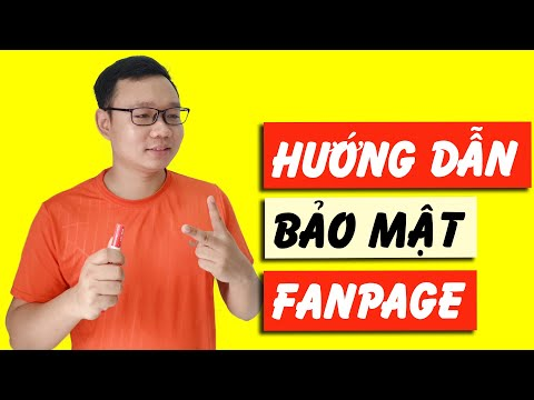 làm thế nào để không bị hack nick facebook - Hướng dẫn bảo mật Fanpage Facebook  | Cách bảo mật trang Fanpage | Nguyễn Văn Phú