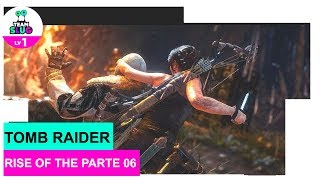 RISE OF THE TOMB RAIDER - PT6