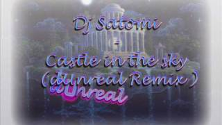 Dj satomi - Castle In The Sky (dUnreal Remix)