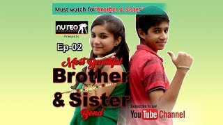 Most Beautiful Brother Sister Bond | Web Series |  Ep#02