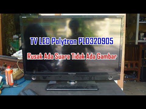Memperbaiki TV LED Polytron PLD32D905 Rusak Ada Suara Tidak Ada Gambar