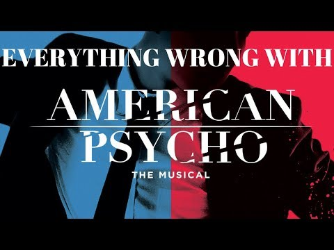 Everything Wrong with American Psycho: The Musical (but not really)