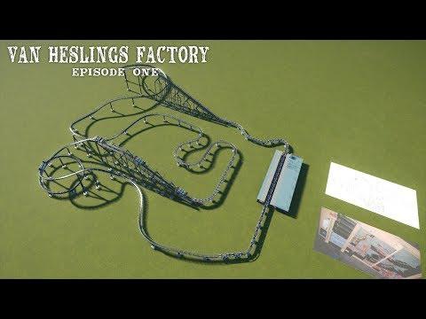 Van Heslings Factory - Building the Track - Ep. 1