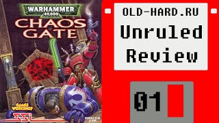 Warhammer 40 000: Chaos Gate (Unruled Review - 01)