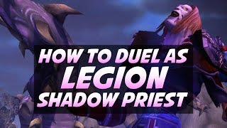 How To Duel as Shadow Priest in World of Warcraft Legion