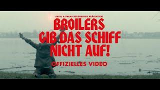 Broilers - »Gib das Schiff nicht auf!« (Offizielles Musikvideo)
