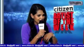 Artist Of The Week With Shashika Nisansala Interview    Citizen.lk