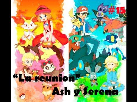 """""""La reunion"""" - Ash y Serena #15"""