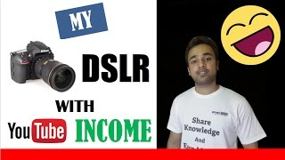 My DSLR with YouTube Income !!!