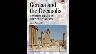 History Book Review: Gerasa and the Decapolis: A 'Virtual Island' in Northwest Jordan (Duckworth ...