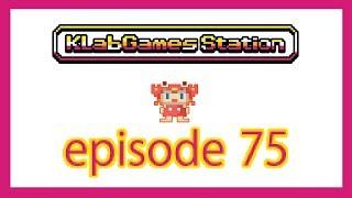 KLab Games Station: Episode 75