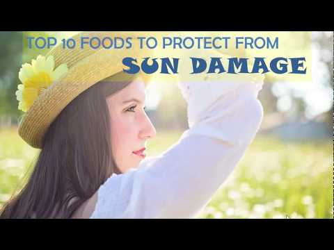 TOP 10 FOODS TO PROTECT FROM SUN DAMAGE