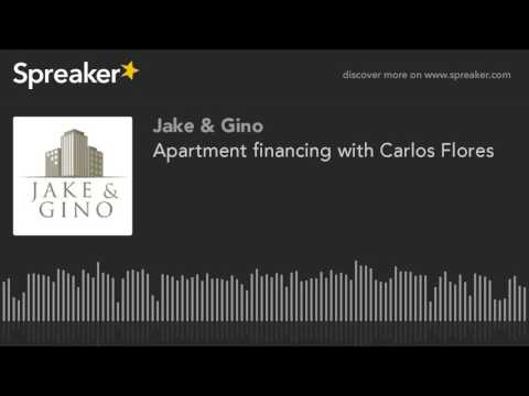 Apartment financing with Carlos Flores