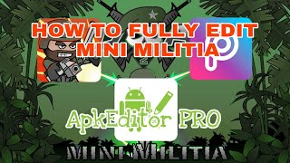 How To Fully Edit Mini Militia By APK Editor Free Tutorial (NoRoot)    by ARSHAD KMODS