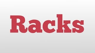 Racks meaning and pronunciation