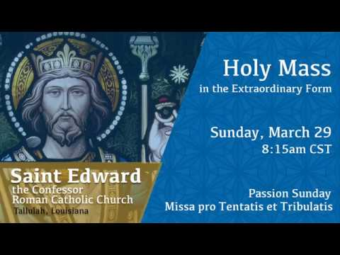 Holy Mass (TLM) with Fr. Ryan for Sun, Mar 29