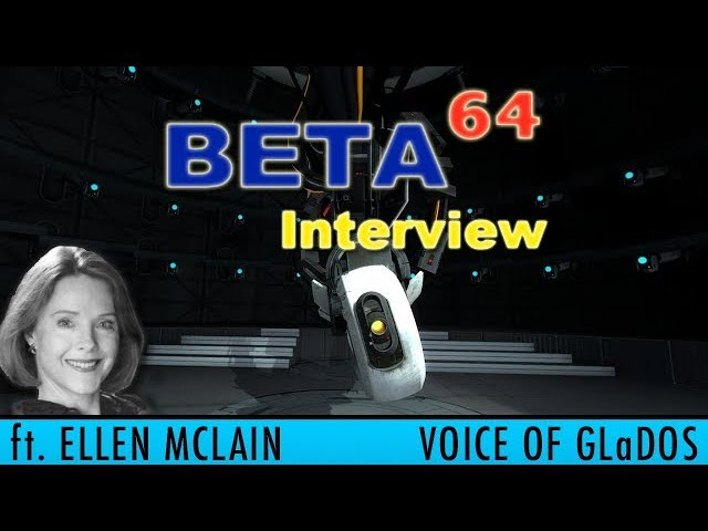 Beta64 Interview ft. Ellen McLain (voice of GLaDOS)