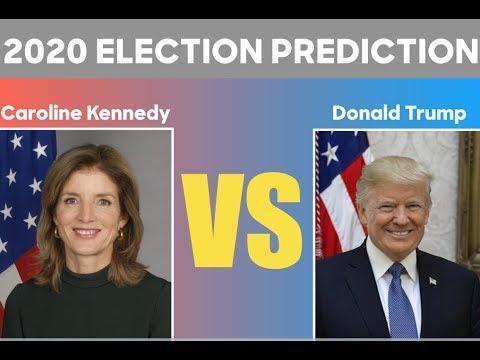 Updated 2020 Election Prediction Caroline Kennedy Vs Donald