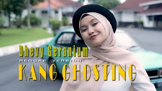 KANG GHOSTING - DHEVY GERANIUM ( REGGAE VERSION )