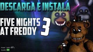 Como Descargar e Instalar Five Nights At Freddy's 3 MEGA HD 2015