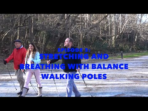 Balance Walking for CMT, Episode 3: Stretching and Breathing with Balance Walking Poles