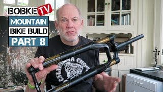 Mountain Bike Build with Bob Roll Part 8 - The Fork
