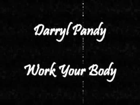 Darryl Pandy - Work Your Body