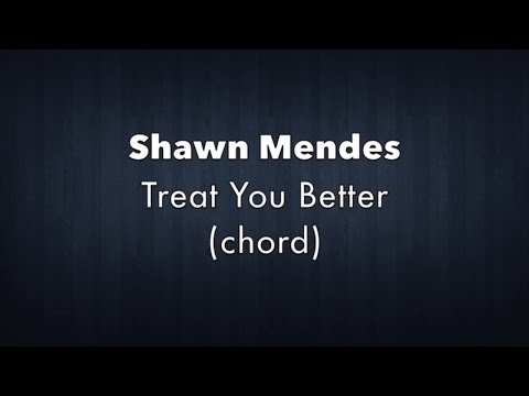 Shawn Mendes  Treat You Better chord  Sultan Akuba