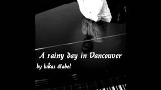 A rainy day in Vancouver - Keinohrhasen Soundtrack (cover)