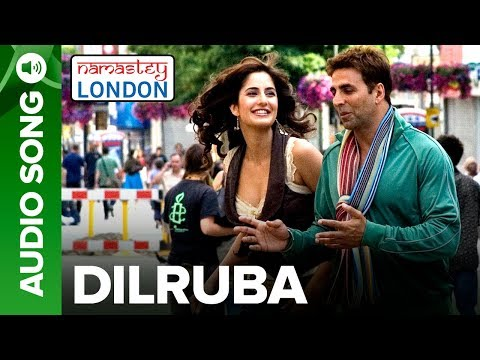 DILRUBA | Full Audio Song | Namastey London | Akshay Kumar & Katrina Kaif