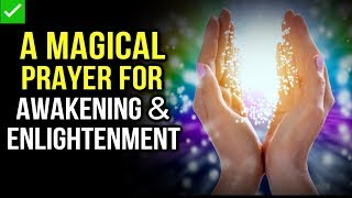 The Most POWERFUL Prayer to RAISE Human Consciousness! Awakening | Enlightenment | Oneness