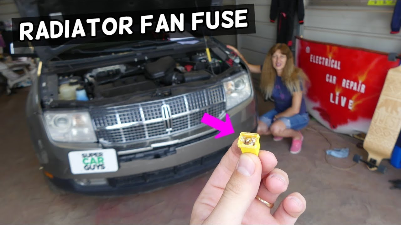 Lincoln Mkx Radiator Fan Fuse Location Replacement  Lincoln Mkx Overheats