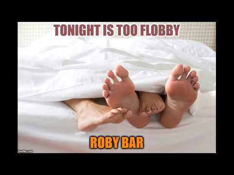 Tonight It's too Flobby
