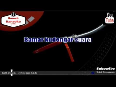 Karaoke Iyeth Bustami - Terbelenggu Rindu