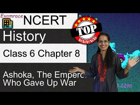 NCERT Class 6 History Chapter 8: Ashoka, The Emperor Who Gave Up War
