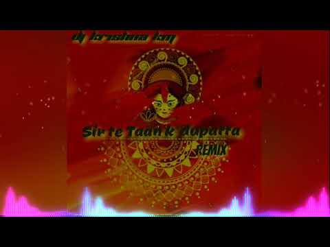 Sir Te Taan Ke Dupatta Rmx Dj Sourabh And Dj Krishna Km Jbp