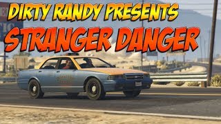 Stranger Danger | GTA V RP | Dirty Randy