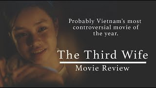 Vietnamese Movie: The Third Wife Film Review (Banned In Vietnam)