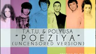 t.A.T.u. & Polyusa - Poeziya (Uncensored Version)