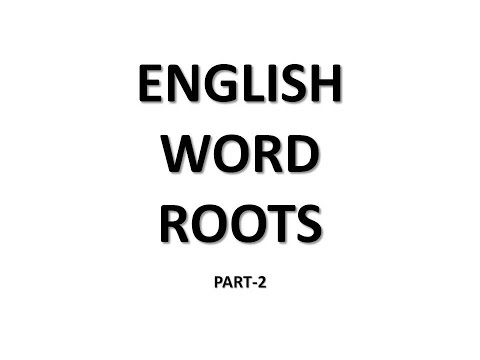 Vocabulary - Word Roots - Word Power Made Easy Lucid Explaination Part-2 By Learning Hub
