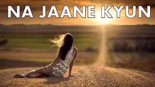 Download NA JAANE KYUN | INSTRUMENTAL | ALBUM - NOSTALGIA MP3 song and Music Video
