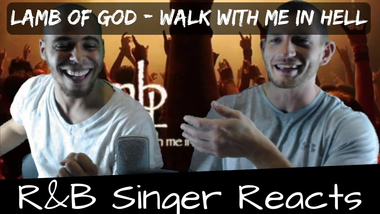 Rb Head Reacts To Lamb Of God Walk With Me In Hell Youtube