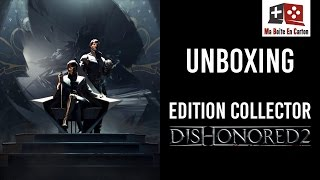 Unboxing | DISHONORED 2 | Edition Collector + Artbook