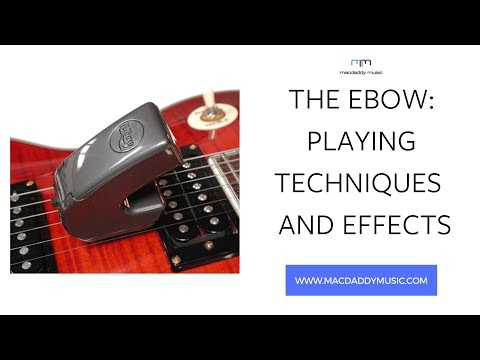 The Ebow: playing techniques and useful effects